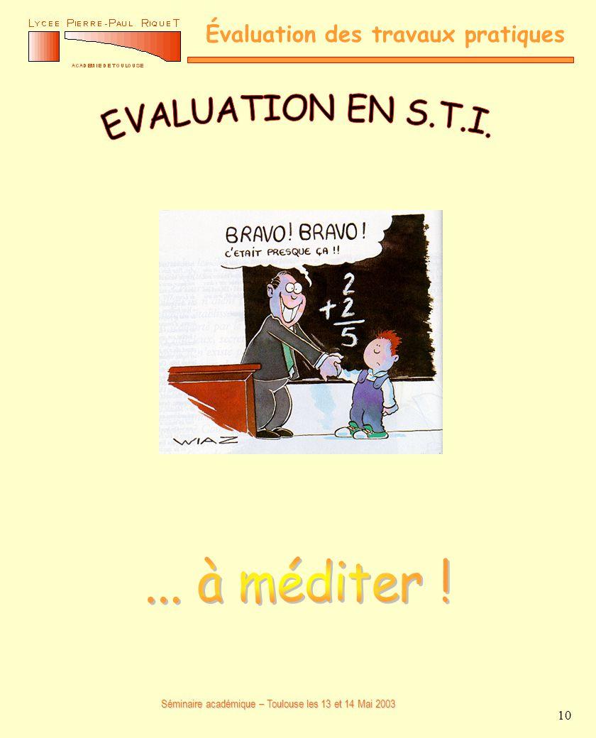 Séminaire académique – Toulouse les 13 et 14 Mai 2003 Évaluation des travaux pratiques 10