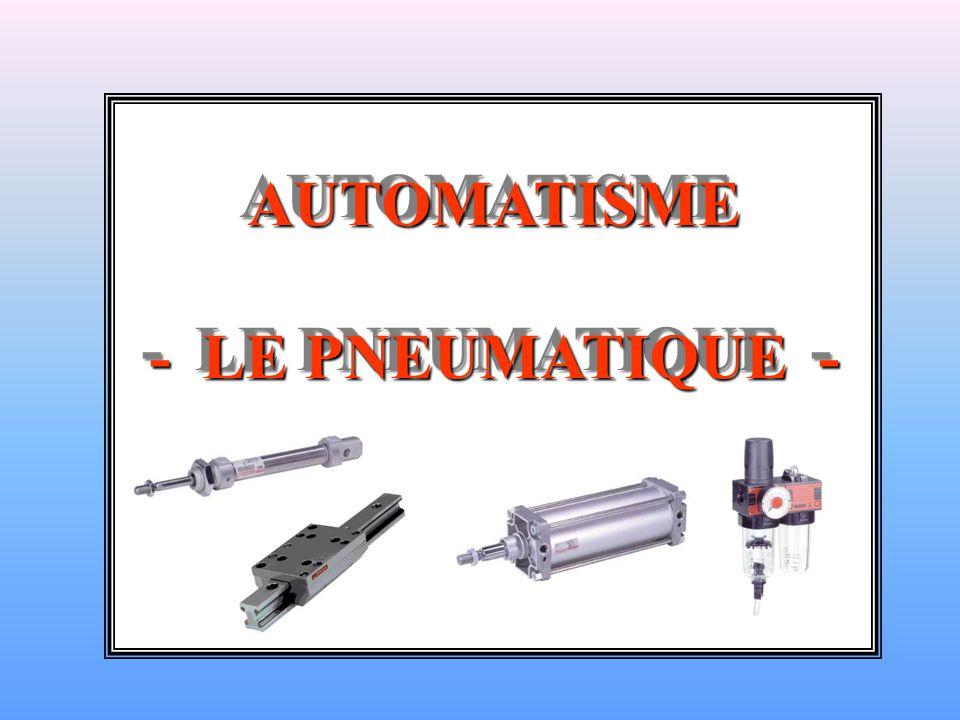 AUTOMATISME - LE PNEUMATIQUE - AUTOMATISME - LE PNEUMATIQUE -