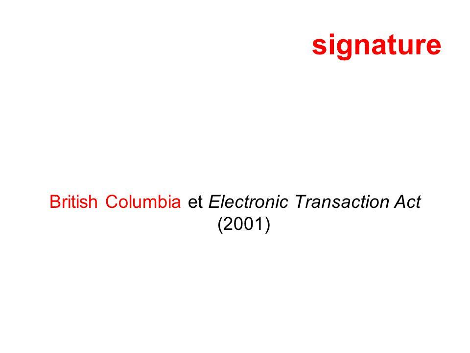signature British Columbia et Electronic Transaction Act (2001)