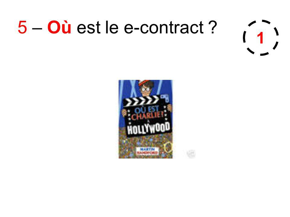 5 – Où est le e-contract ? 1