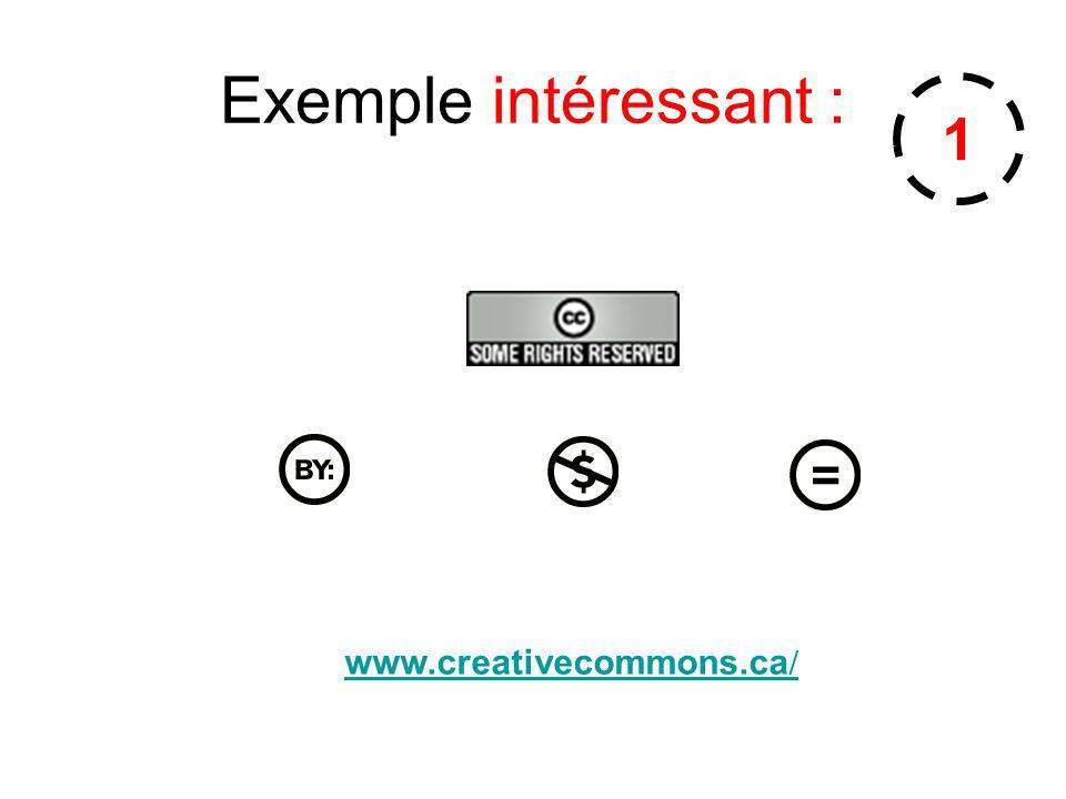 Exemple intéressant : www.creativecommons.ca / 1