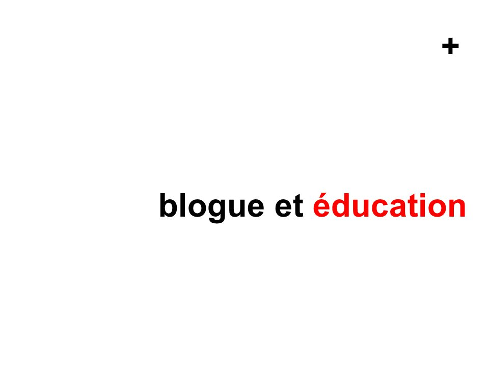 + blogue et éducation