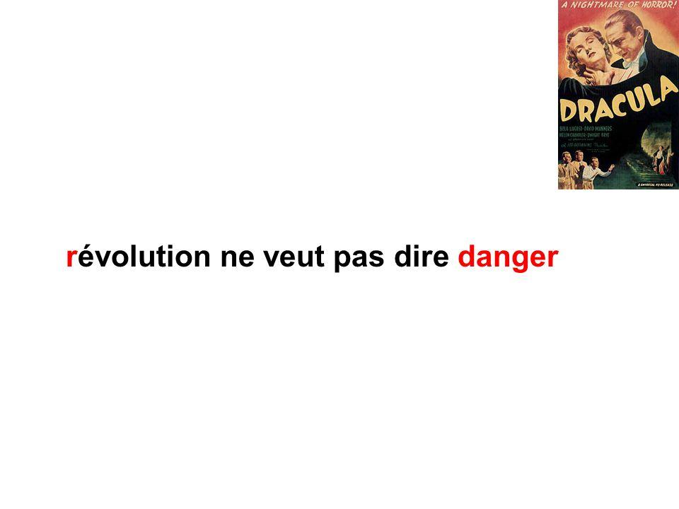 révolution ne veut pas dire danger