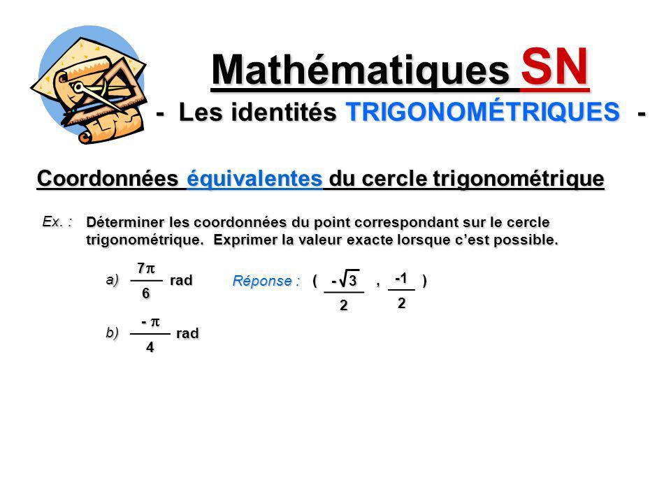(, ) Coordonnées équivalentes du cercle trigonométrique Mathématiques SN - Les identités TRIGONOMÉTRIQUES - Ex.