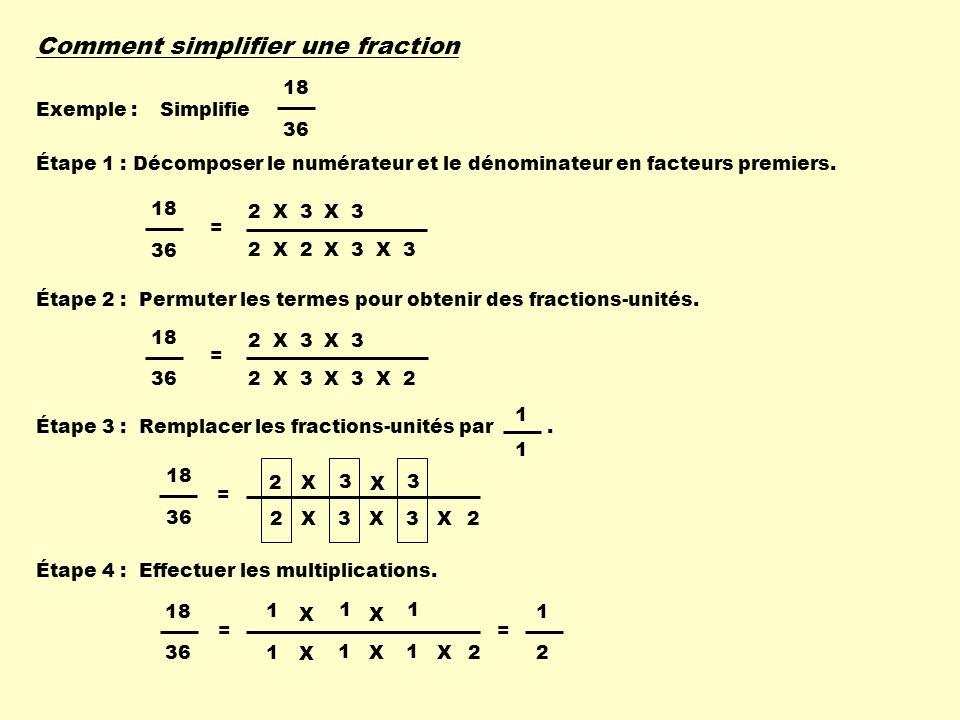Comment simplifier une fraction Étape 1 : Décomposer le numérateur et le dénominateur en facteurs premiers.