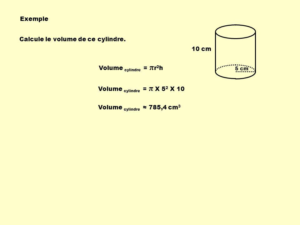 5 cm 10 cm Calcule le volume de ce cylindre.
