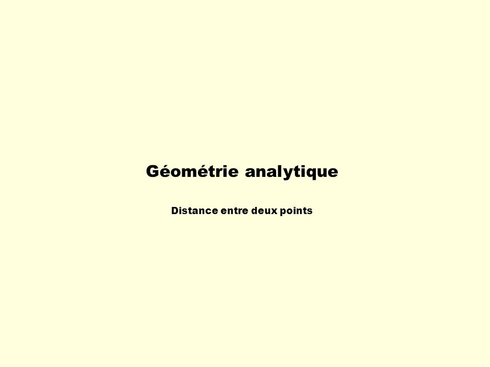 Géométrie analytique Distance entre deux points