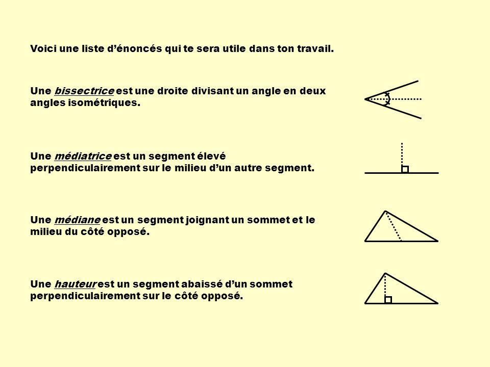 Voici une liste dénoncés qui te sera utile dans ton travail. Une hauteur est un segment abaissé dun sommet perpendiculairement sur le côté opposé. Une