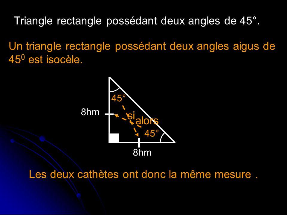 Triangle rectangle possédant deux angles de 45°.