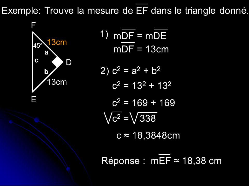 45° Exemple: Trouve la mesure de EF dans le triangle donné.