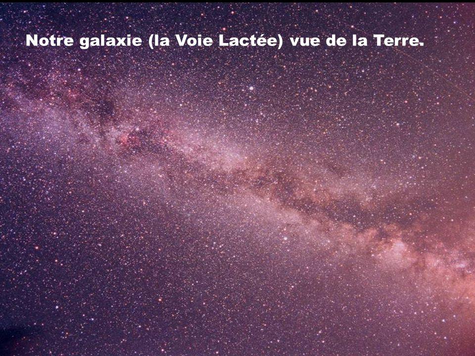 Notre galaxie (la Voie Lactée) vue de la Terre.
