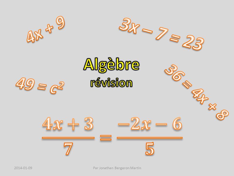 À partir de lexpression algébrique suivante : Indique le coefficient du premier terme : Indique le nombre de termes : Indique lexposant de la variable du deuxième terme : Quel est le terme constant : 2014-01-09Par Jonathan Bergeron Martin