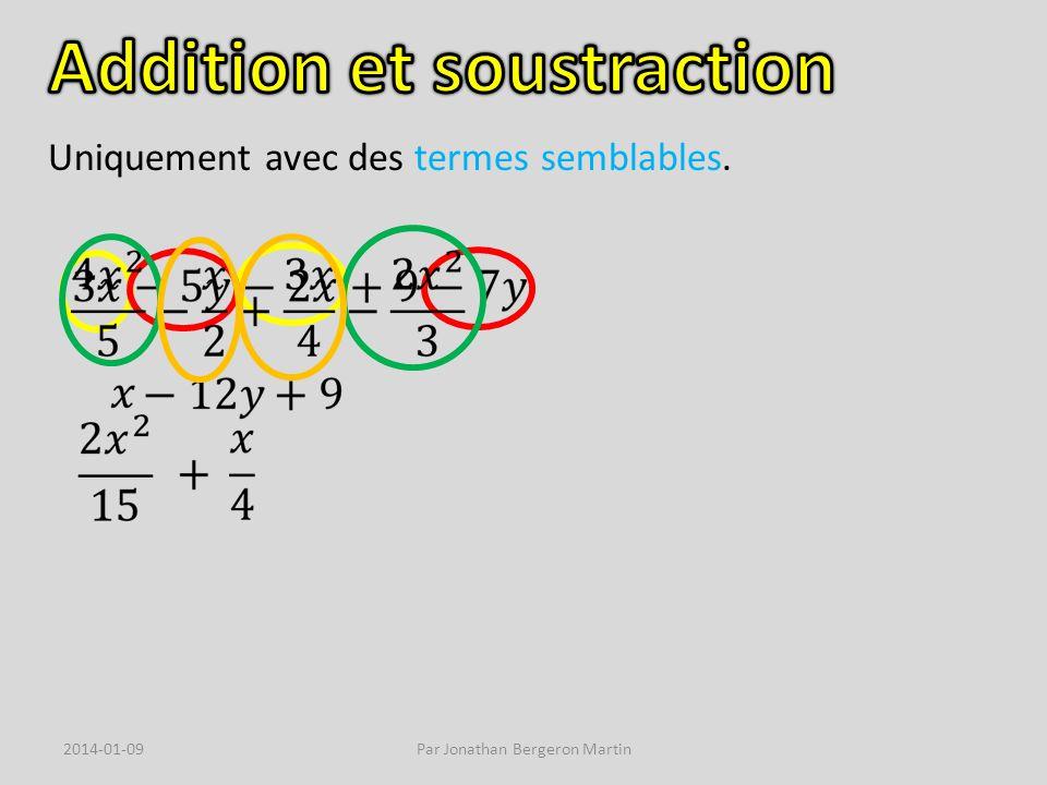 Multiplication dun nombre et dun monôme : On multiplie le nombre et le coefficient ensembles.