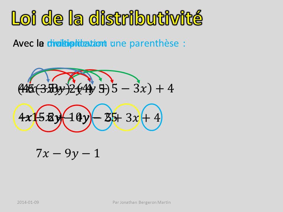 Avec le moins devant une parenthèse : Avec la multiplication : Avec la division : 2014-01-09Par Jonathan Bergeron Martin