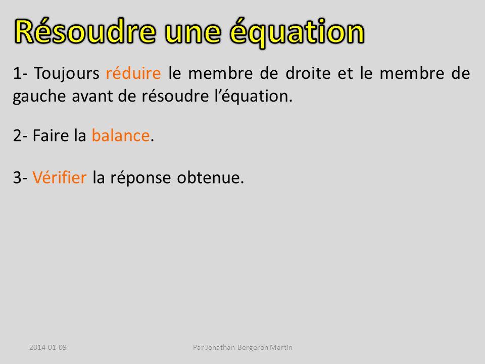 1- Toujours réduire le membre de droite et le membre de gauche avant de résoudre léquation.