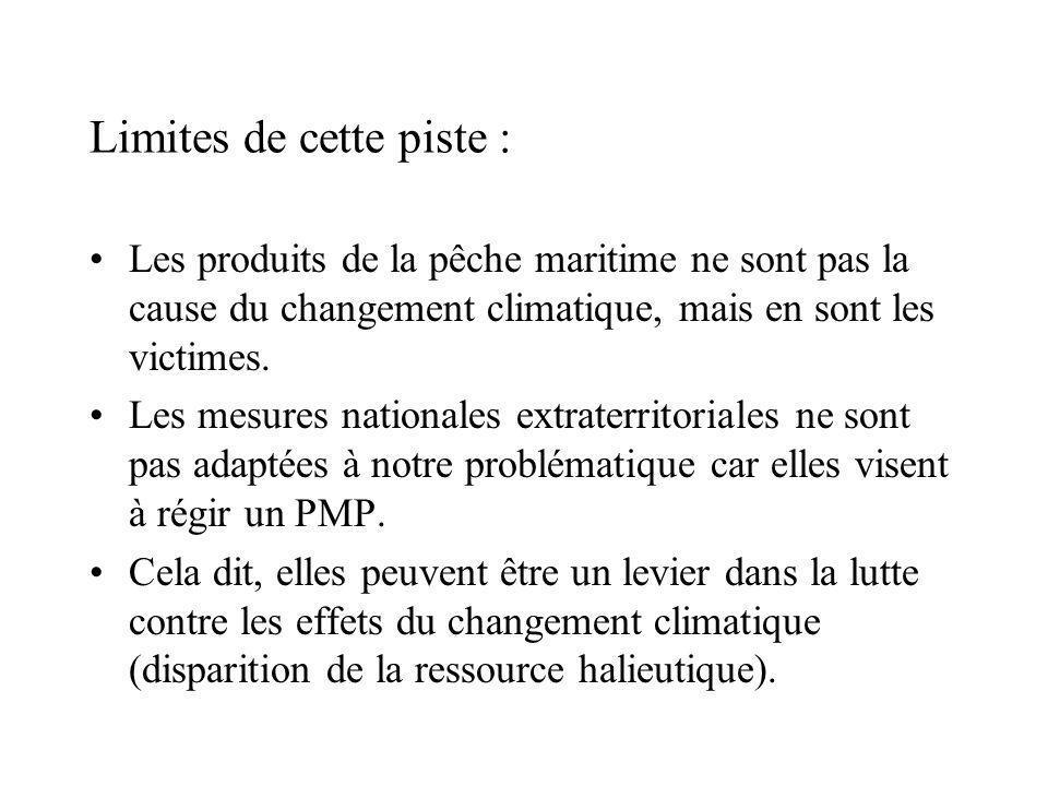 Limites de cette piste : Les produits de la pêche maritime ne sont pas la cause du changement climatique, mais en sont les victimes.