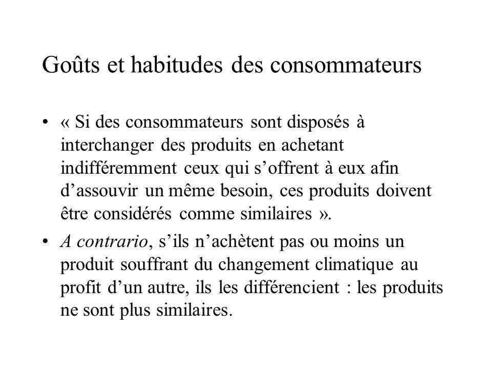 « Si des consommateurs sont disposés à interchanger des produits en achetant indifféremment ceux qui soffrent à eux afin dassouvir un même besoin, ces produits doivent être considérés comme similaires ».