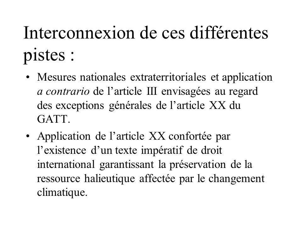 Interconnexion de ces différentes pistes : Mesures nationales extraterritoriales et application a contrario de larticle III envisagées au regard des exceptions générales de larticle XX du GATT.