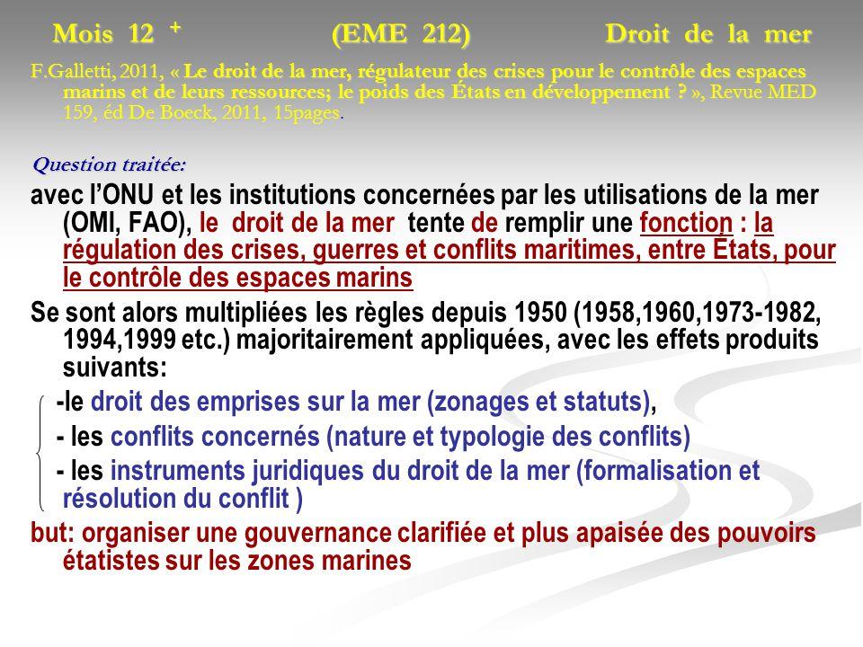 Mois 12 + (EME 212) Droit de la mer F.Galletti, 2011, « Le droit de la mer, régulateur des crises pour le contrôle des espaces marins et de leurs ress
