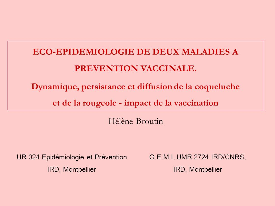 ECO-EPIDEMIOLOGIE DE DEUX MALADIES A PREVENTION VACCINALE. Dynamique, persistance et diffusion de la coqueluche et de la rougeole - impact de la vacci