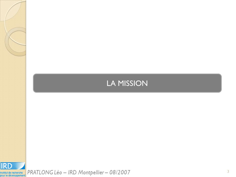 LA MISSION 3 PRATLONG Léo – IRD Montpellier – 08/2007