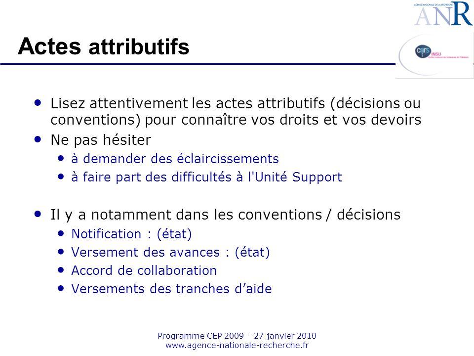 Emplacement pour logo structure support Programme CEP 2009 - 27 janvier 2010 www.agence-nationale-recherche.fr Actes attributifs Lisez attentivement l