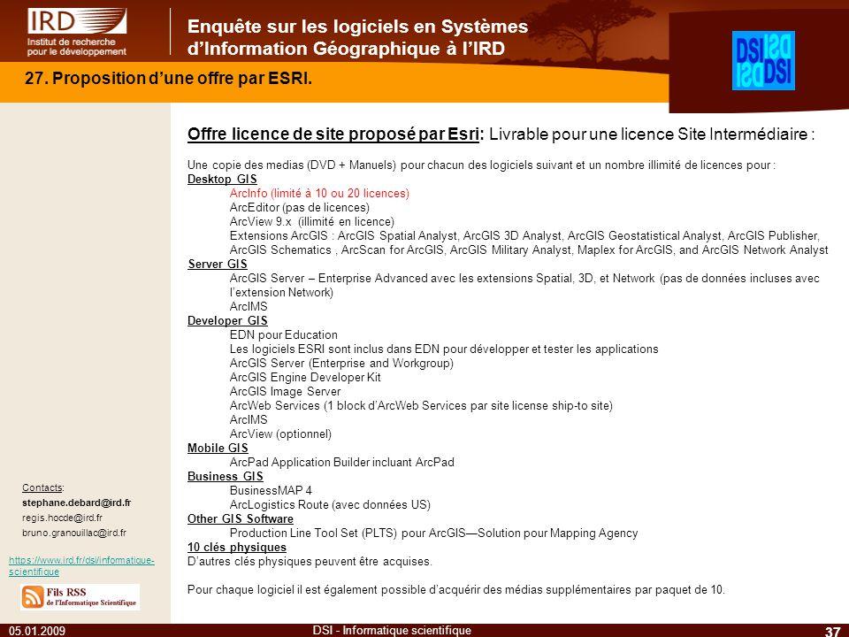 Enquête sur les logiciels en Systèmes dInformation Géographique à lIRD 37 DSI - Informatique scientifique Contacts: stephane.debard@ird.fr regis.hocde