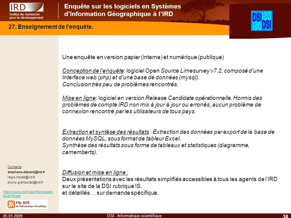 Enquête sur les logiciels en Systèmes dInformation Géographique à lIRD 05.01.2009 38 DSI - Informatique scientifique 27. Enseignement de lenquête. Une