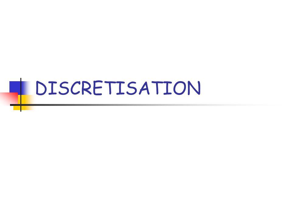 DISCRETISATION