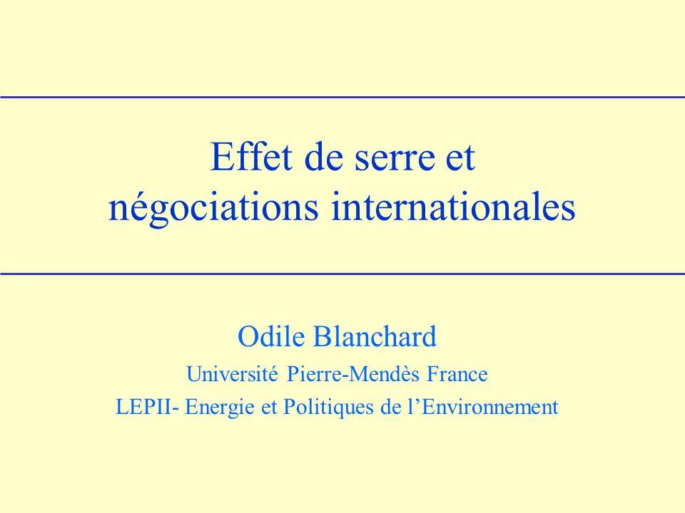 Effet de serre et négociations internationales Odile Blanchard Université Pierre-Mendès France LEPII- Energie et Politiques de lEnvironnement
