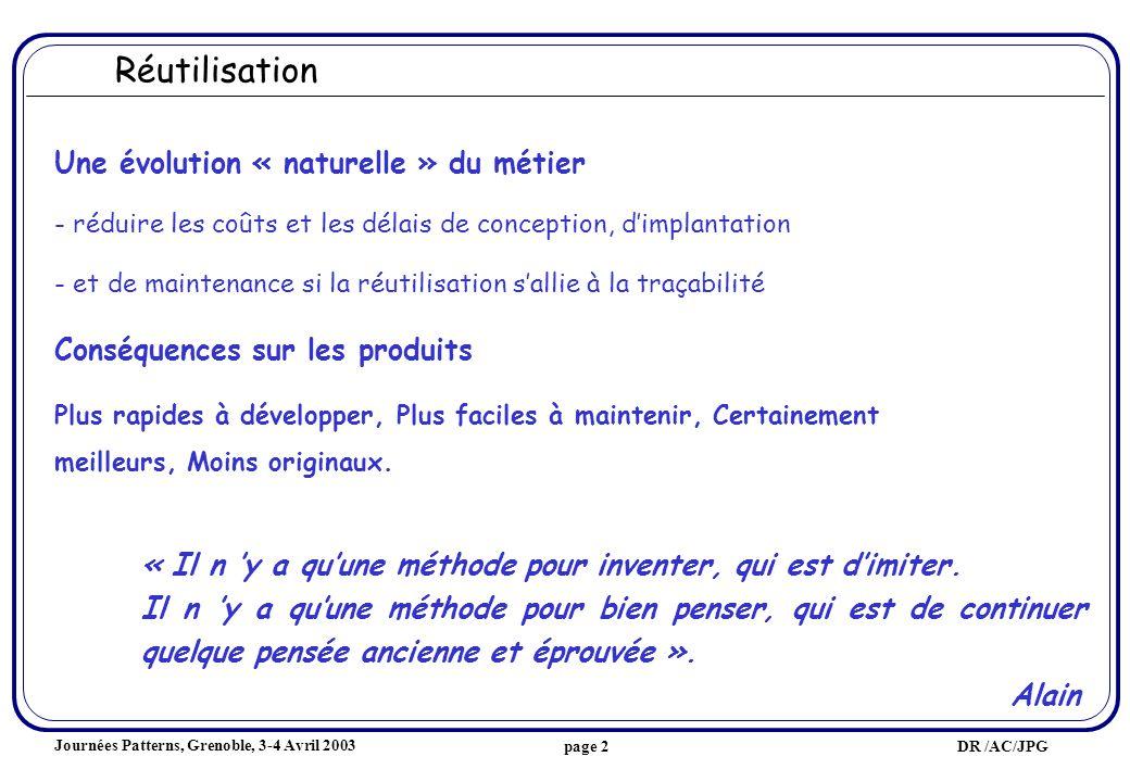 Journées Patterns, Grenoble, 3-4 Avril 2003 DR /AC/JPGpage 13 Type des connaissances Couverture Portée Nature de la solution Tech.