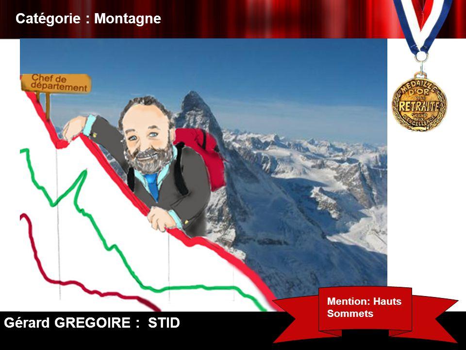 Catégorie : Montagne Gérard GREGOIRE : STID Mention: Hauts Sommets