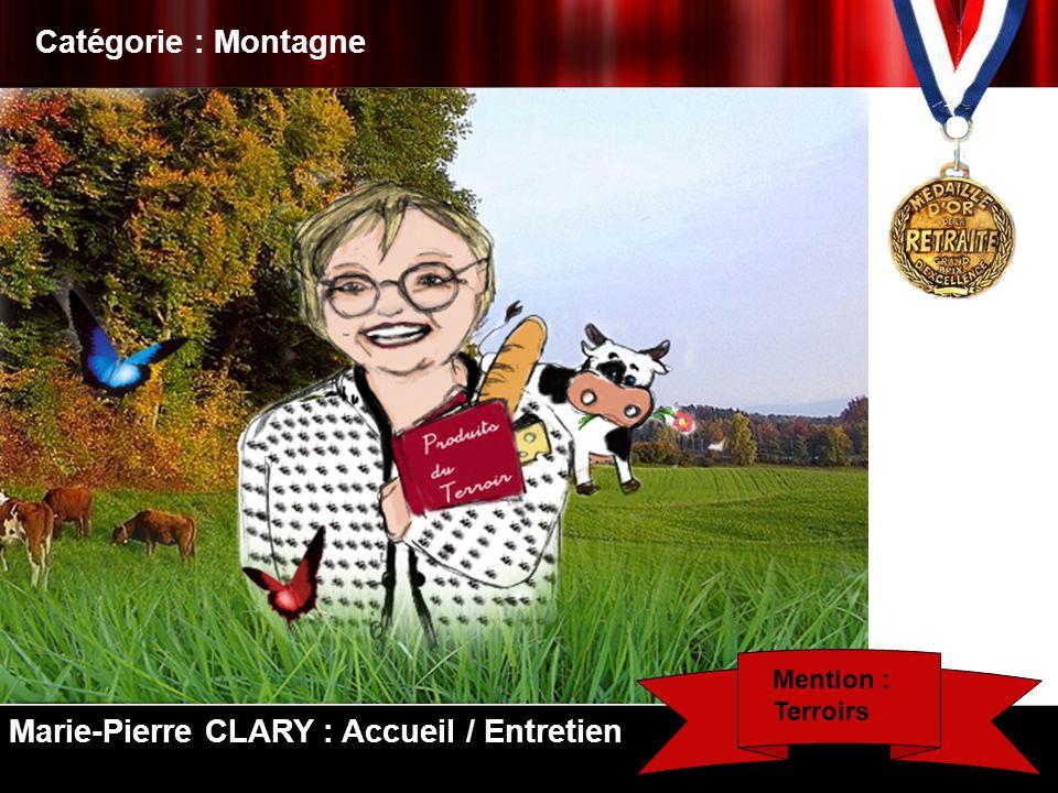Catégorie : Montagne Marie-Pierre CLARY : Accueil / Entretien Mention : Terroirs