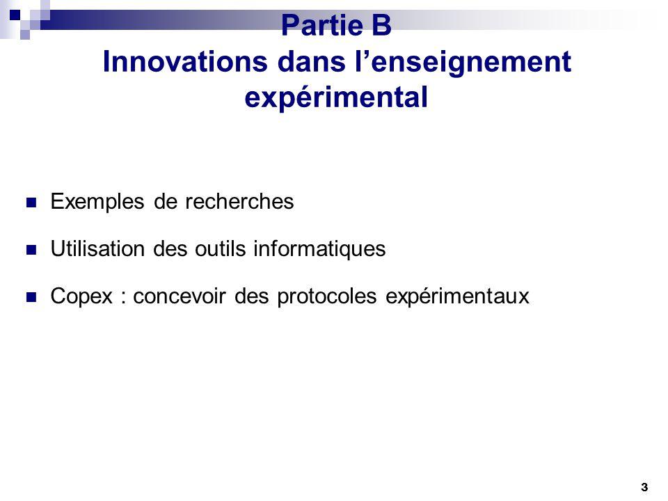 3 Partie B Innovations dans lenseignement expérimental Exemples de recherches Utilisation des outils informatiques Copex : concevoir des protocoles ex