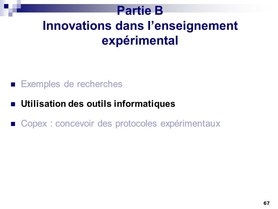 67 Partie B Innovations dans lenseignement expérimental Exemples de recherches Utilisation des outils informatiques Copex : concevoir des protocoles e