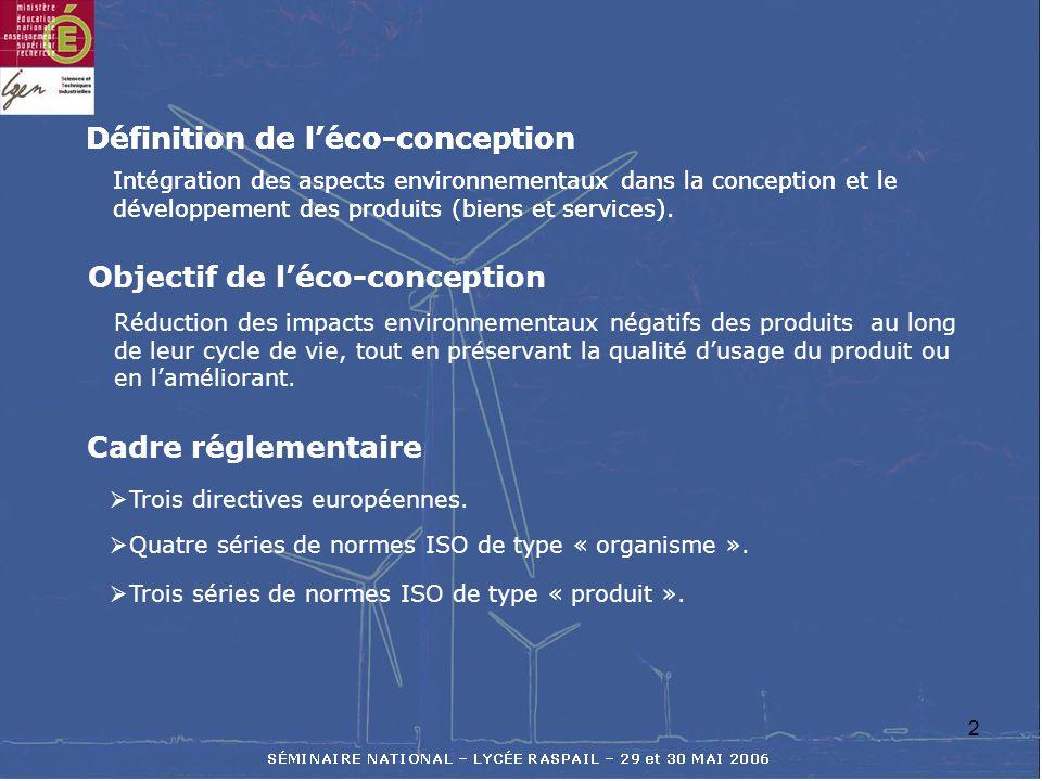 2 Définition de léco-conception Intégration des aspects environnementaux dans la conception et le développement des produits (biens et services). Obje