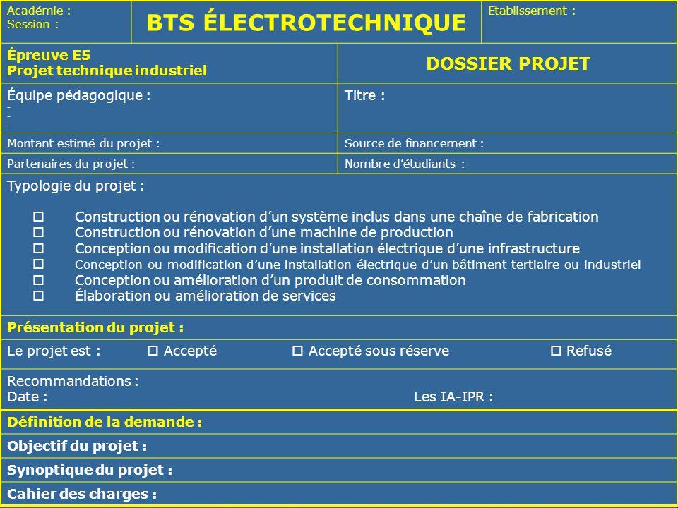 SÉMINAIRE NATIONAL – LYCÉE RASPAIL – 29 et 30 MAI 200622 Académie : Session : BTS ÉLECTROTECHNIQUE Etablissement : Épreuve E5 Projet technique industr