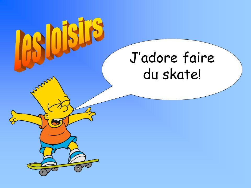 Jadore faire du skate !