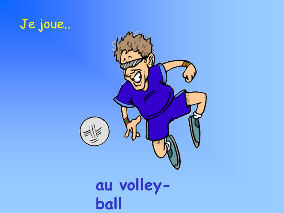 Je joue.. au volley- ball