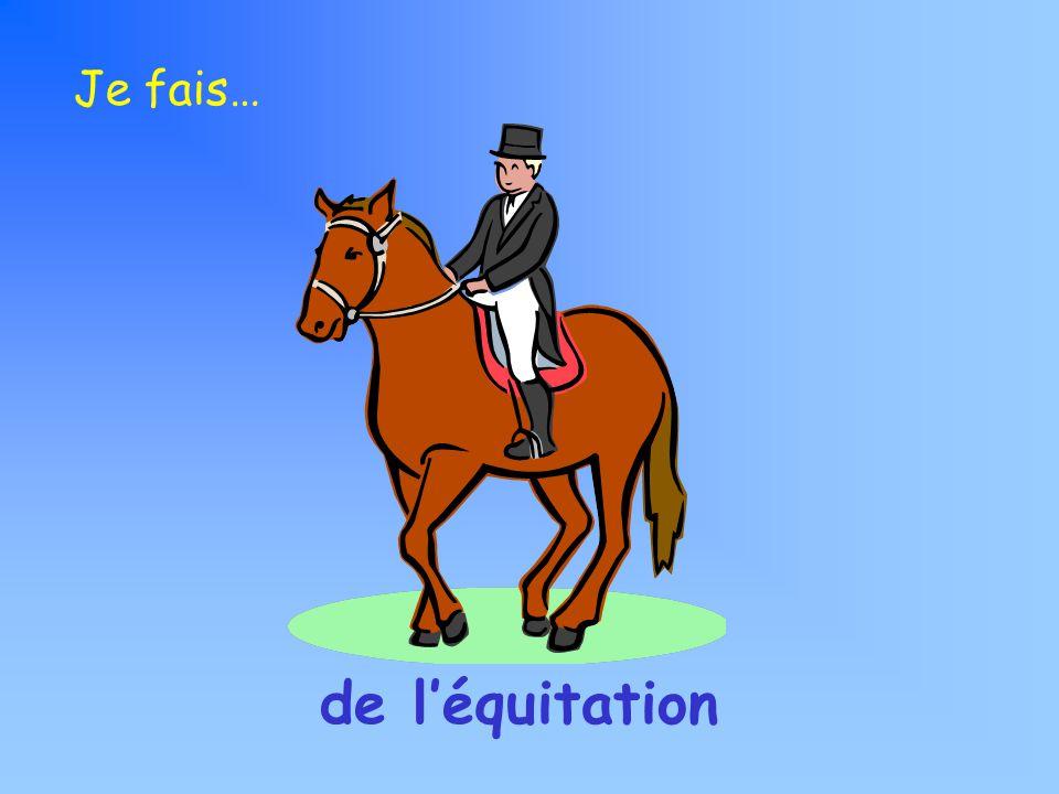 Je fais… de léquitation