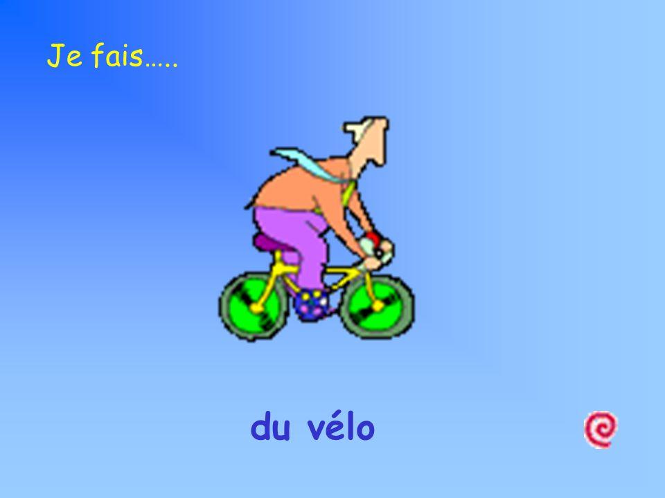 Je fais….. du vélo