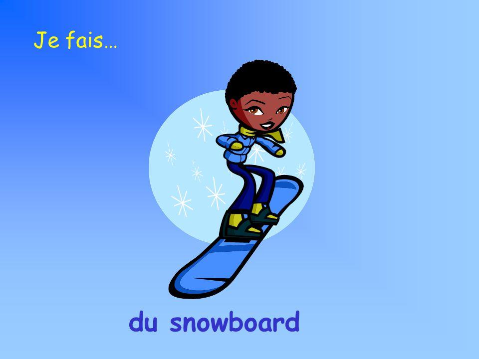 Je fais… du snowboard