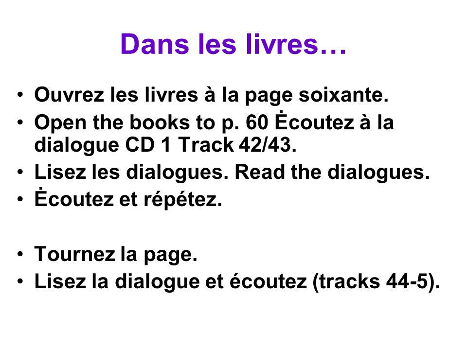 Dans les livres… Ouvrez les livres à la page soixante.