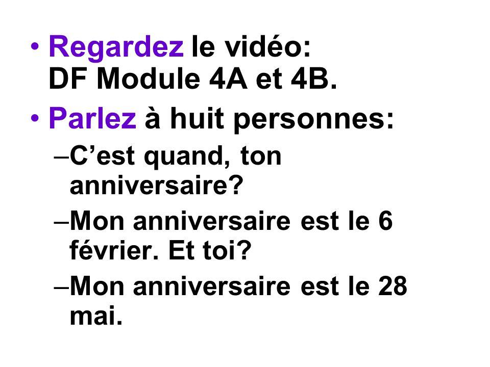 Regardez le vidéo: DF Module 4A et 4B.Parlez à huit personnes: –Cest quand, ton anniversaire.
