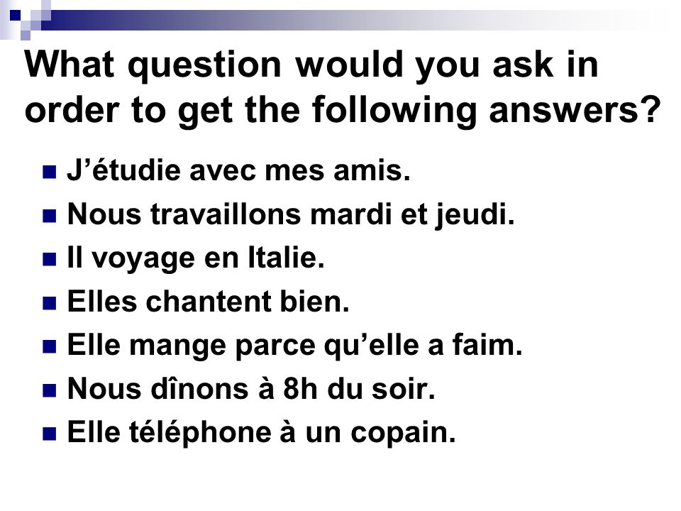 What question would you ask in order to get the following answers.