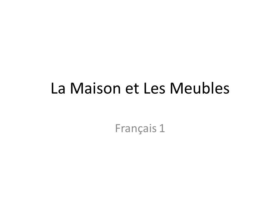 La Maison et Les Meubles Français 1