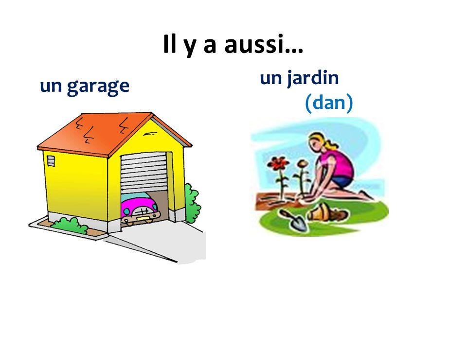 Il y a aussi… un garage un jardin (dan)