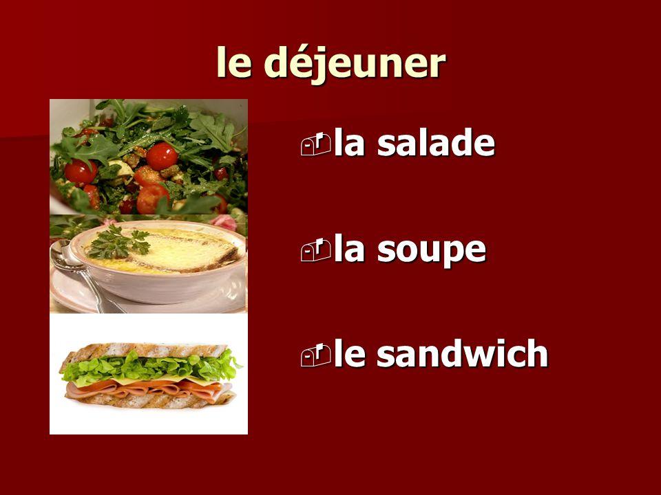 le déjeuner la salade la salade la soupe la soupe le sandwich le sandwich