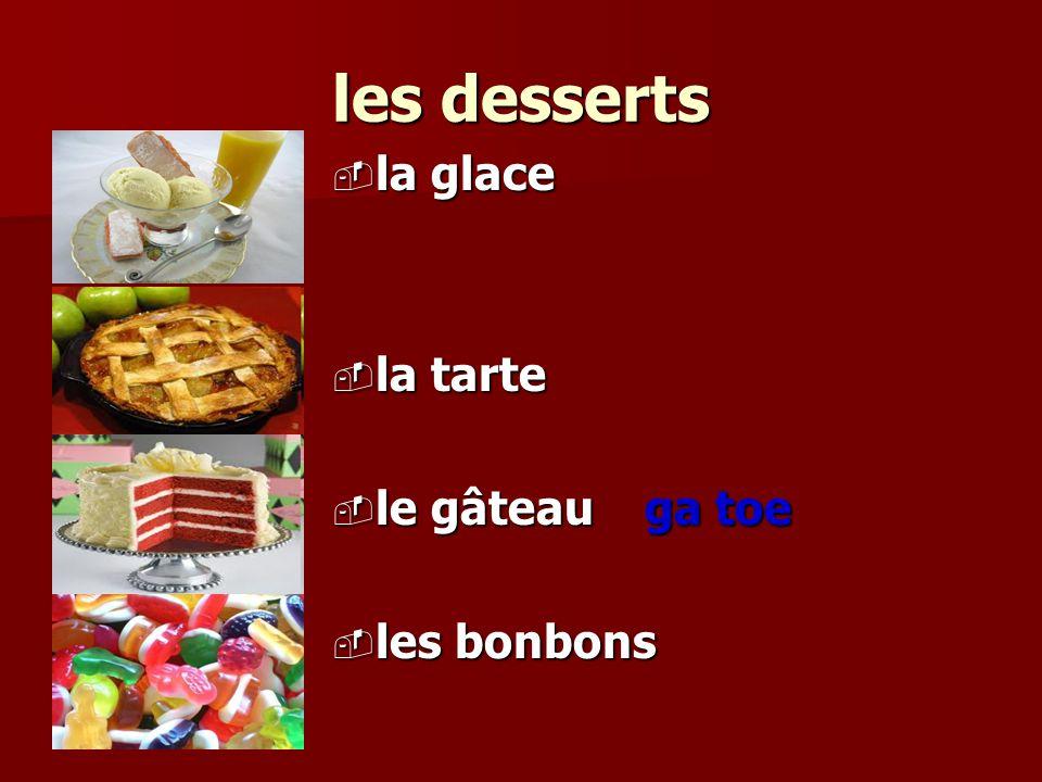 les desserts la glace la glace la tarte la tarte le gâteauga toe le gâteauga toe les bonbons les bonbons