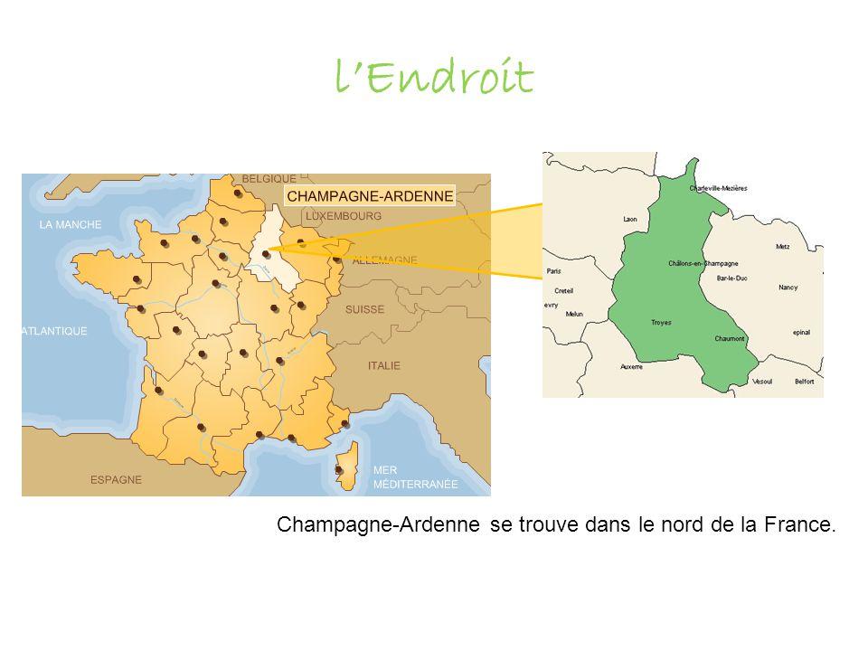 Champagne-Ardenne se trouve dans le nord de la France. lEndroit